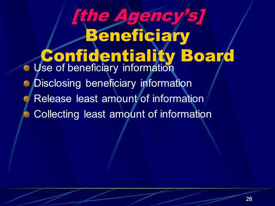 [the Agency's] Beneficiary Confidentiality Board